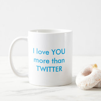 I Love You More Than Twitter Mug