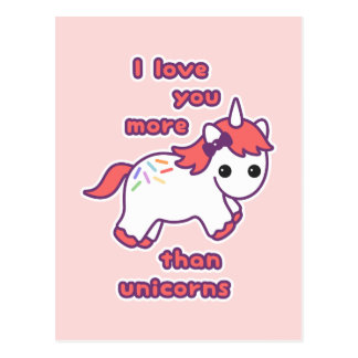I Love You More Than Unicorns Postcard