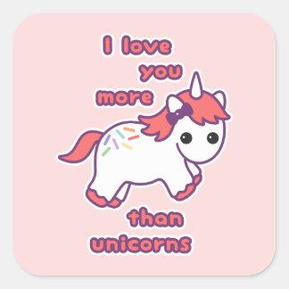 I Love You More Than Unicorns Square Sticker