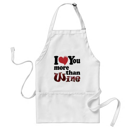 I Love You More Than Wine Apron