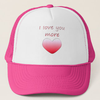 I Love You More Trucker Hat