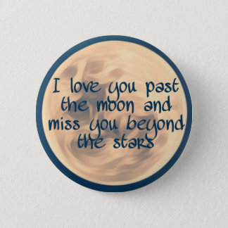 I love you past the moon... 2 inch round button