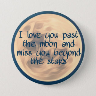 I love you past the moon... 3 inch round button