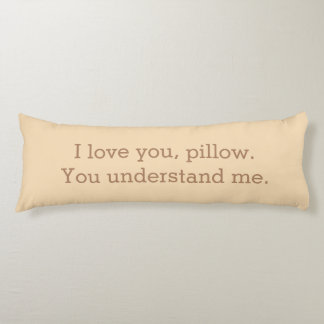 I Love You Pillow You Understand Me Quote