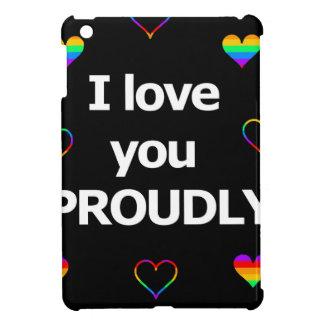 I love you proudly iPad mini cover