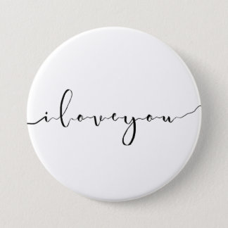 I love you,quote 3 inch round button