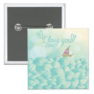 I Love You Sailboat 2 Inch Square Button