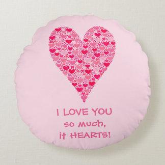 I love you so much it hearts Tiny Hearts Big Heart Round Pillow