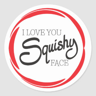 I Love You Squishy Face Round Sticker