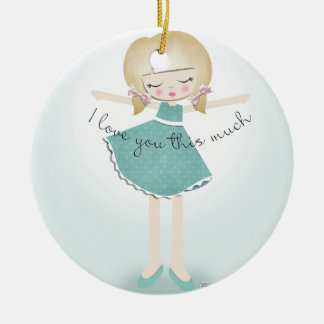 I Love You This Much Ceramic Ornament
