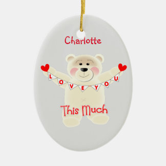 I Love You This Much Cute Teddy Bear Personalized Ceramic Oval Ornament