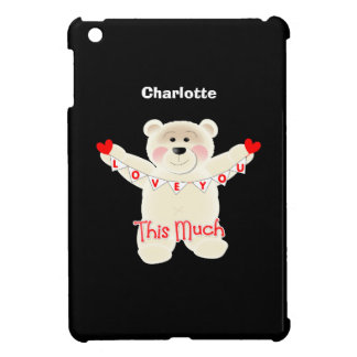I Love You This Much Cute Teddy Bear Personalized Cover For The iPad Mini