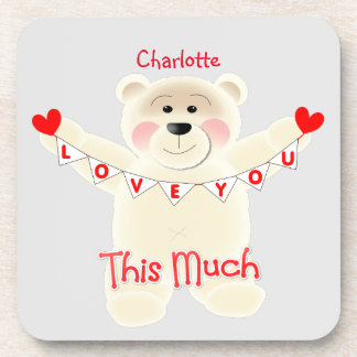 I Love You This Much Cute Teddy Bear Personalized Drink Coaster