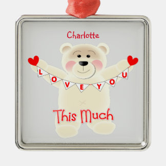 I Love You This Much Cute Teddy Bear Personalized Silver-Colored Square Ornament