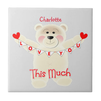 I Love You This Much Cute Teddy Bear Personalized Tile