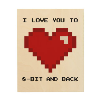 I Love You to 8-bit and Back Gamer Nerd Art Wood Canvases