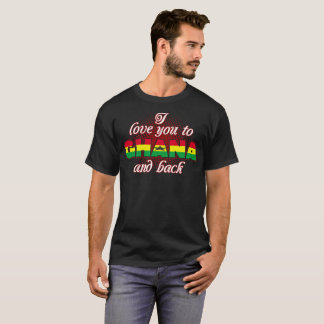 I Love You To Ghana And Back Country Tshirt