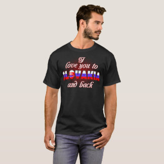 I Love You To Slovakia And Back Country Tshirt