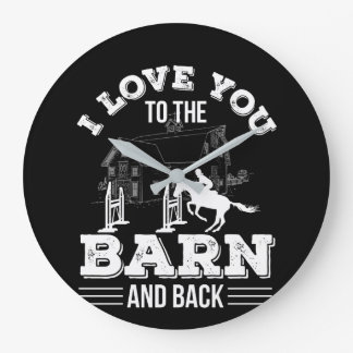 I Love You To The Barn Back Horse Riding Large Clock