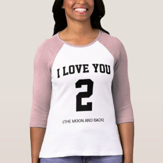 I Love You To The Moon And Back 3/4 Sleeve Raglan T-Shirt