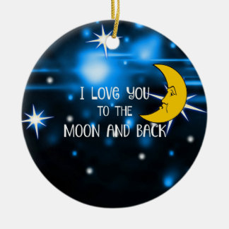 I Love You to the Moon and Back, colorful design Ceramic Ornament