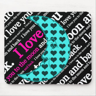 I Love You to the Moon and Back Gifts Mouse Pad