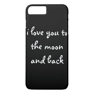 I love you to the moon and back iPhone 7 plus case