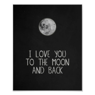 I Love You to the Moon and Back Moon Poster Art