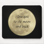 I love you to the moon and back mousepad