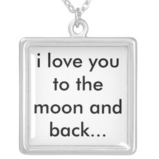 i love you to the moon and back... pendants