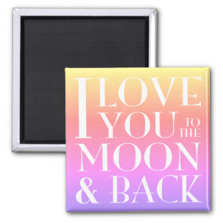 I love you to the moon and back Rainbow Magnet