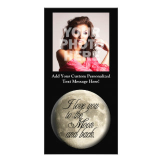 I Love You to the Moon and Back Realistic Lunar Custom Photo Card