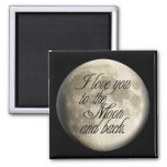 I Love You to the Moon and Back Realistic Lunar Magnet
