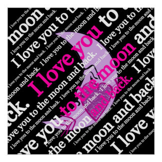 I love you to the moon and back typography poster