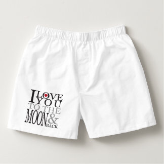 I LOVE YOU TO THE MOON AND BACK UNDERGARMENT BOXERS