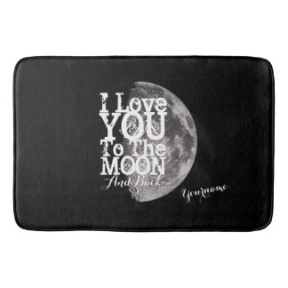 I Love You To The Moon And Back with Your Name Bath Mat