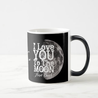 I Love You To The Moon And Back with Your Name Magic Mug