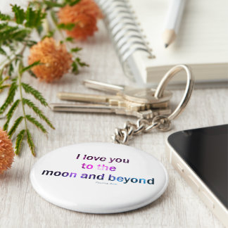 I love you to the moon and beyond (keychain) keychain