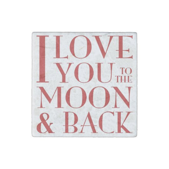 I love you to the moon & back stone magnets
