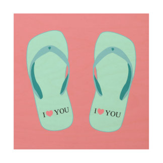 I Love You Turquoise Flip Flops Pink Wood Canvas