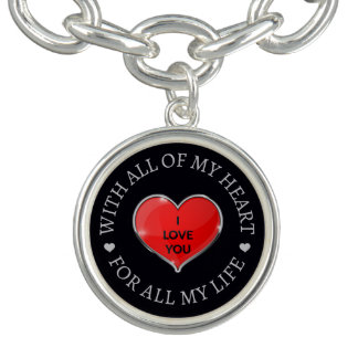 I Love You With All Of My Heart For All My Life Bracelet