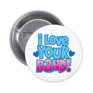I love your BAND Pinback Button