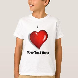 I Love - Your Custom Text T-Shirt