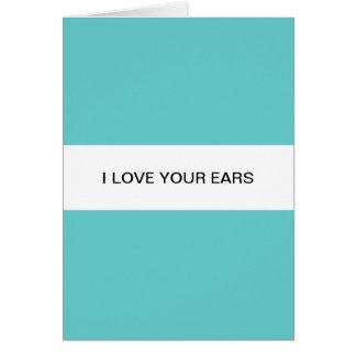 I love your ears card