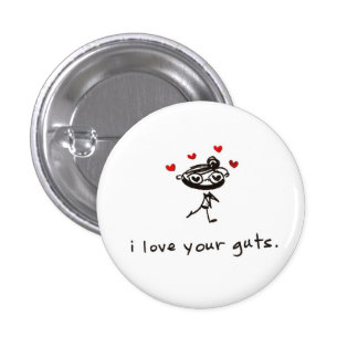 i love your guts 1 inch round button