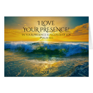 I Love Your Presence, Psalm 16:11 Custom Ocean Card