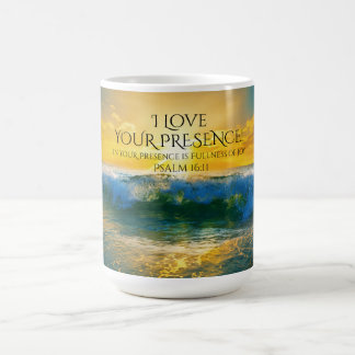 I Love Your Presence, Psalm 16:11 Ocean Sunset Coffee Mug