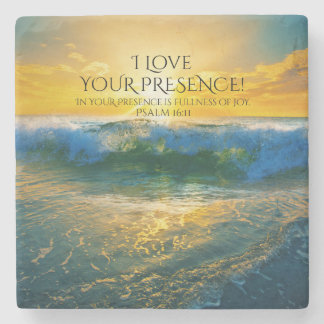 I Love Your Presence, Psalm 16:11 Ocean Sunset Stone Coaster