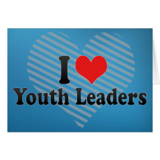 I Love Youth Leaders Card