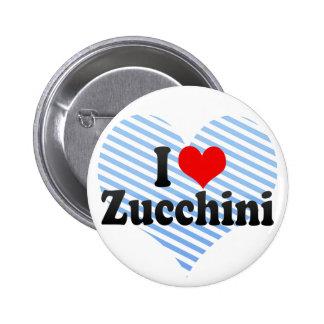 I Love Zucchini 2 Inch Round Button